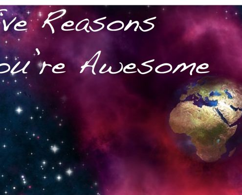 five reasons why you're awesome